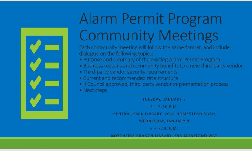 The Santa Clara Police Department is having two community meetings about the Residential and Business Alarm Permit Program.
