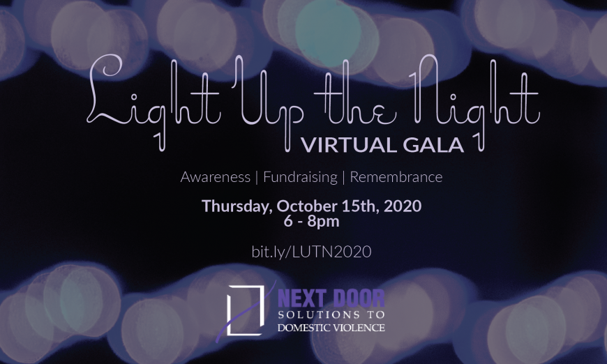 Next Door Solutions will hold their Light Up the Night on October 15, 2020. It will be a virtual event. It is also Domestic Violence Awareness Month.